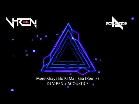 Mere Khayalon Ki Malika (Remix)   DJ V-REN   ACOUSTICS   Josh   Aishwarya Rai, Chandrachur Singh