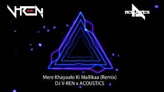 Mere Khayalon Ki Malika (Remix) | DJ V-REN | ACOUSTICS | Josh | Aishwarya Rai, Chandrachur Singh