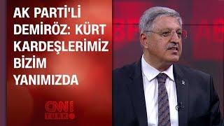 AK Parti'li Demiröz: Kürt kardeşlerimiz bizim yanımızda