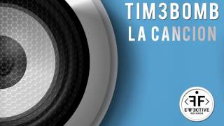Tim3bomb La Cancion