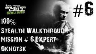 Splinter Cell Double Agent - (Xbox) 100% Stealth Walkthrough - Expert - Part 6 - Okhotsk