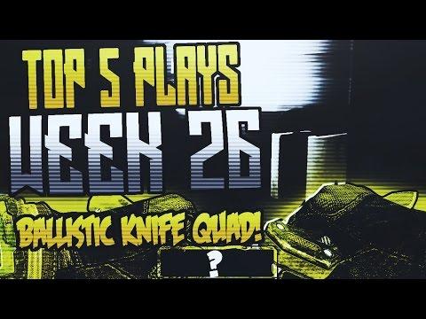 Colt Bond : Top 5 Plays - QUAD BALLISTIC KNIFE! - Week 26
