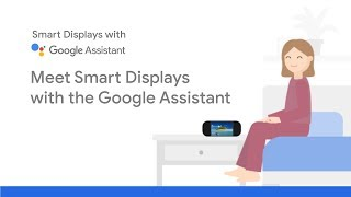 Meet Smart Displays with the Google Assistant thumbnail