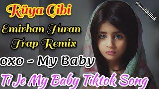 Rüya Gibi ( Emirhan Turan Trap Remix )xoxo - My Baby [ Slowed & Remix ] Ti Je My Baby Tiktok Song Resimi