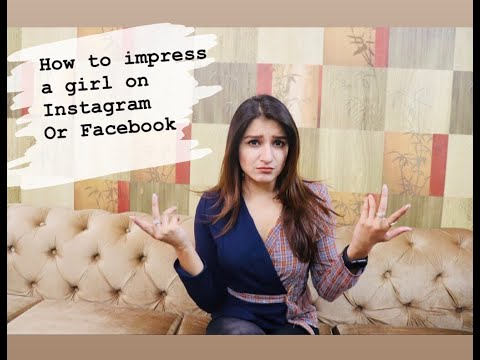 HOW TO IMPRESS A GIRL ON INSTAGRAM OR FACEBOOK PART - 1    HOW TO TEXT A GIRL    DATING TIPS