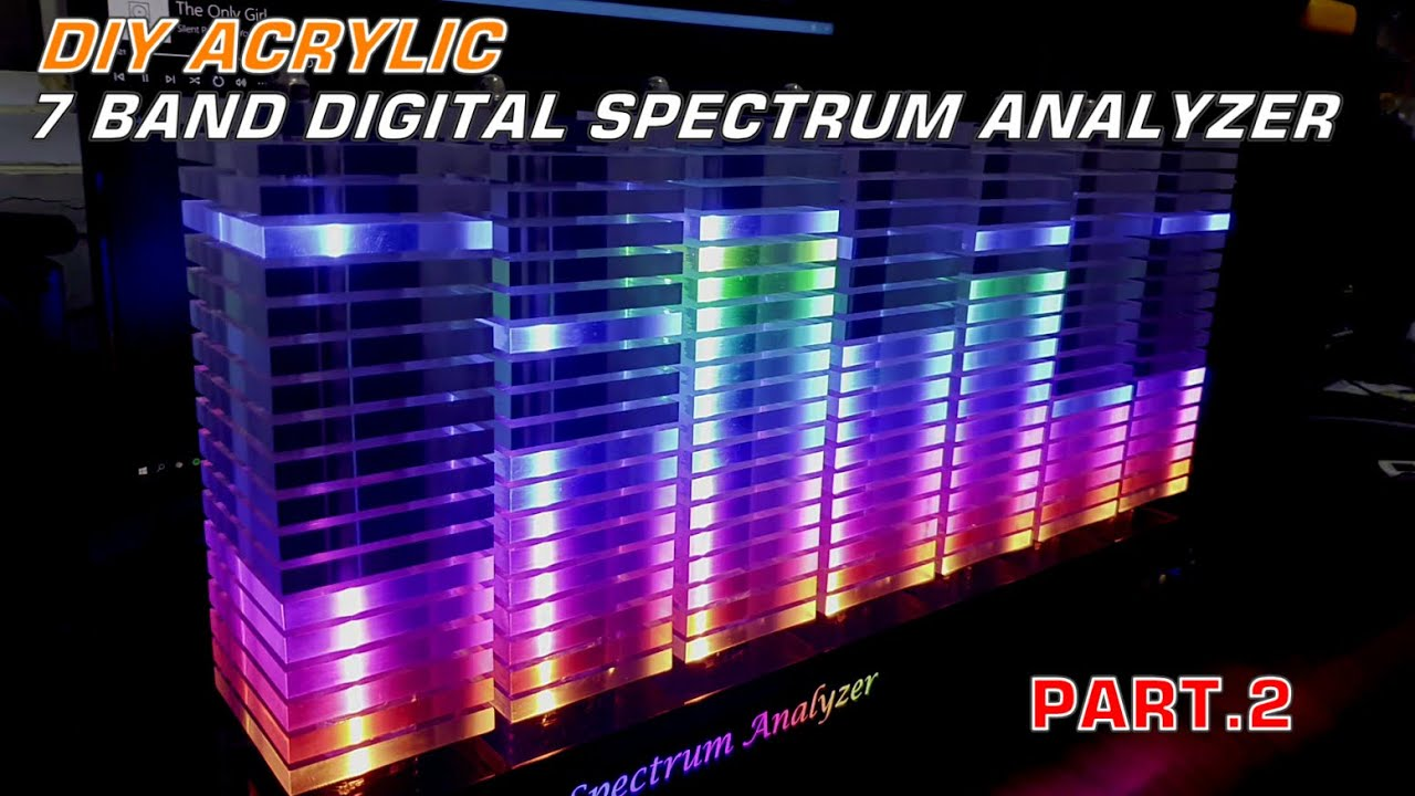 PART 2 ACRYLIC 7 BAND DIGITAL SPECTRUM ANALYZER