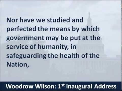 President Woodrow Wilson - 1st Inaugural Address - 1913 - Hear and Read the Speech