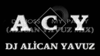 DJ ALICAN YAVUZ - MY PARTY