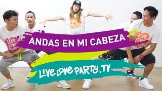 Andas En Mi Cabeza | Zumba® | Live Love Party