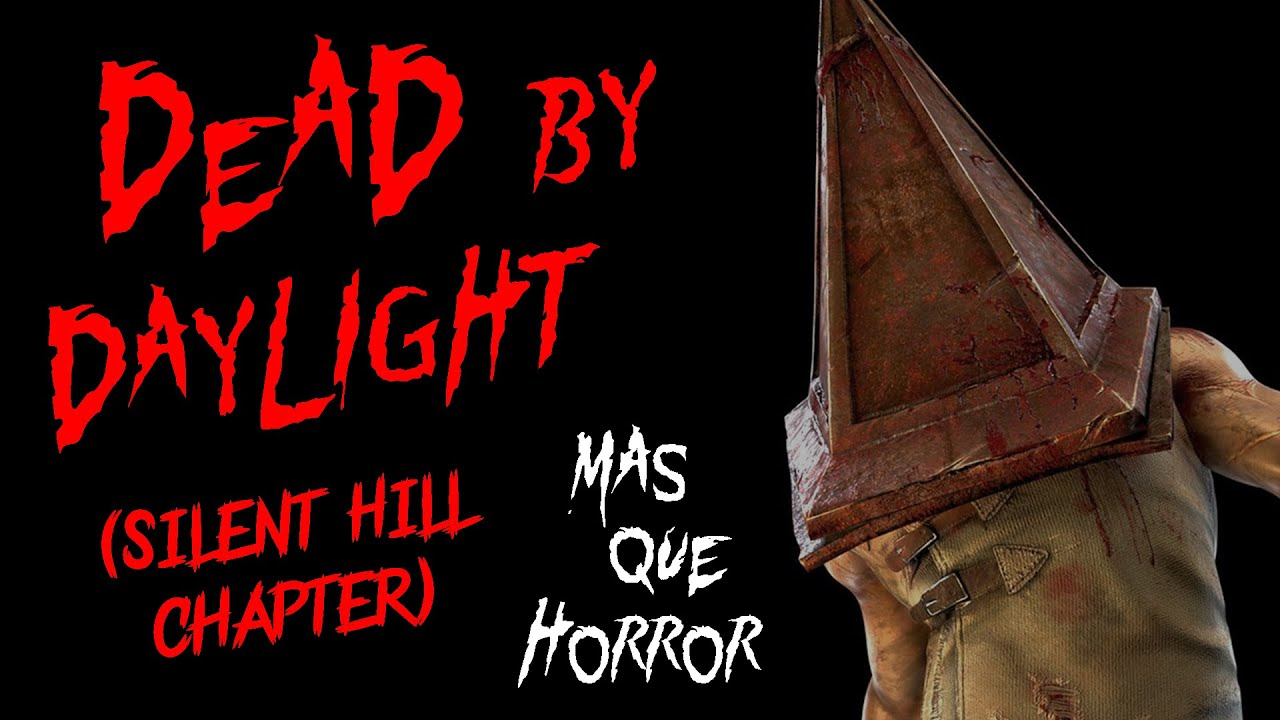 MasQueHorror #336 - Dead by Daylight (Silent Hill chapter)