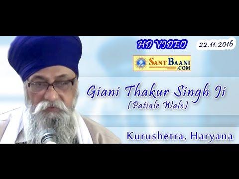 Latest Katha | Giani Thakur Singh Ji (Patiala Wale) | Kurushetra, Haryana (22.11.2016)