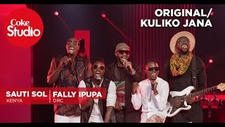 Sauti Sol, Fally Ipupa, RedFourth Chorus: Kuliko Jana/Original - Coke Studio Africa