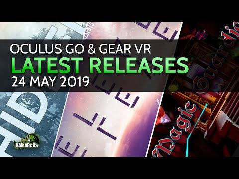 oculus-go-&-gear-vr-//-latest-releases-/-24-may-2019-/-eleven-eleven-and-more...