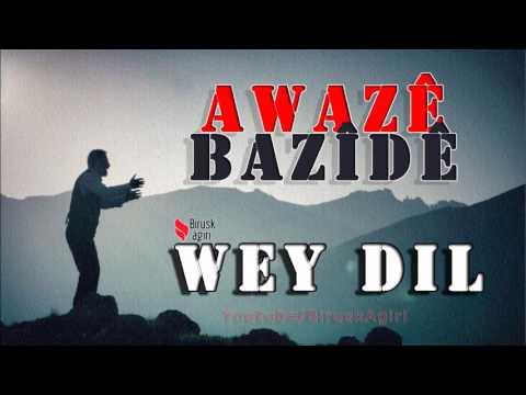 Awaze Bazide - Wey Dil