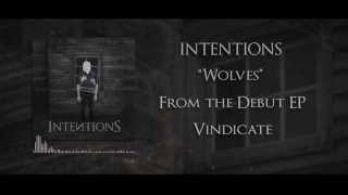 "Intentions - ""Wolves"""