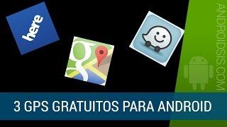 Los 3 mejores GPS gratuitos para Android