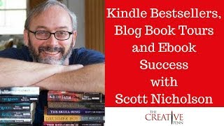 Kindle Bestsellers, Blog Book Tours And Ebook Success With Scott Nicholson