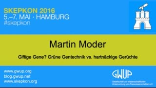 Giftige Gene? Grüne Gentechnik vs. hartnäckige Gerüchte (Martin Moder)