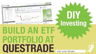 How to Build an ETF Portfolio at Questrade | DIY Investing with Justin Bender