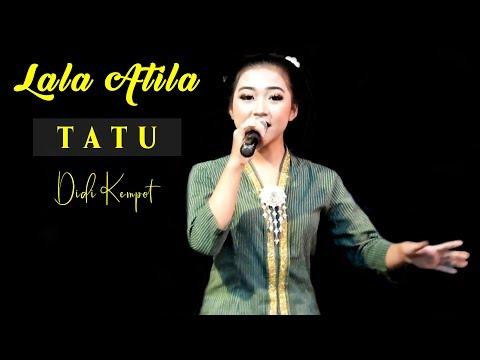 Download Lala Atila Tatu Didi Kempot 4 7 Mb Mp3 Cover Lagu