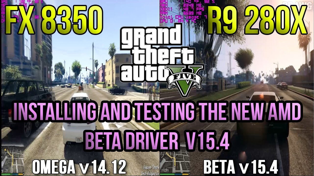 AMD Beta Driver 15 4 | Grand Theft Auto 5 | Installing n Testing | Side By  Side | R9 280x | FPS