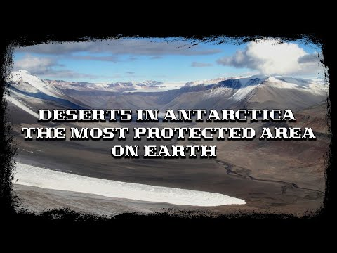 Deserts in Antarctica. The most protected area on Earth