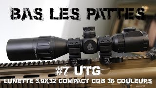 AIRSOFT | REVIEW | TBC | BAS LES PATTES #7 | UTG Lunette 3-9x32 COMPACT CQB 3 ( ENGLISH SUBS )