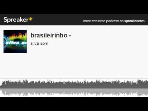 brasileirinho - (made with Spreaker)