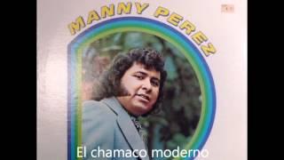El chamaco moderno Manny Perez.wmv