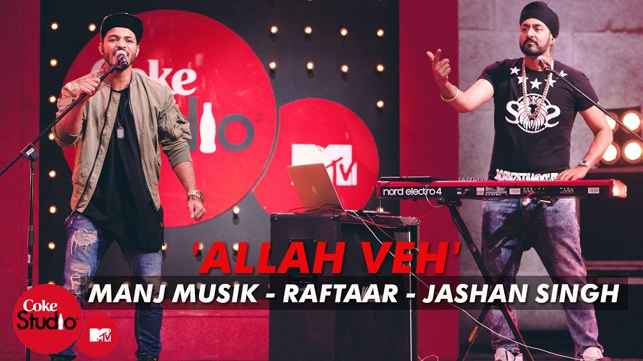 Allah Veh - Manj Musik, Raftaar & Jashan Singh - Coke Studio@MTV Season 4