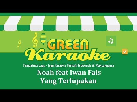 Noah feat. Iwan Fals - Yang Terlupakan (Karaoke)