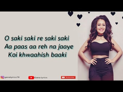 Lyrics: O Saki Saki Full Song  Neha Kakkar  Tulsi Kumar  B Praak  Batla House