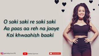 (LYRICS): O Saki Saki Full Song | Neha Kakkar | Tulsi Kumar | B Praak | Batla House.mp3
