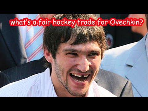 What's a Fair Hockey Trade for Alexander Ovechkin?