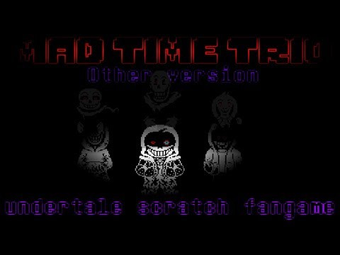 [Scratch] Other Version Mad Time Trio Full Game Play! [undertale Fangame]