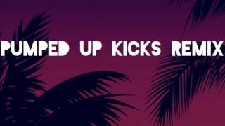 Foster The People - Pumped Up Kicks Remix