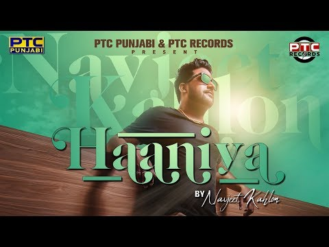 Haaniya (Full Video) | Navjeet Kahlon | PTC Records | Latest Punjabi Song 2018