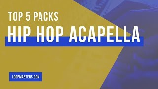 Top 5 | Best Hip Hop & Rap Acapella Vocal Sample Packs | Urban, R&B Vox, Samples, Loops, Sounds