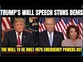 Trump's Wall Speech Stuns Dems- EMERGENCY PRESIDENTIAL ADDRESS & the 1976 Emergency Powers Act