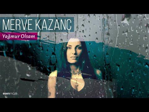 Merve Kazanç - Yağmur Olsam - Official Audio #mervekazanç #yağmurolsam - Esen Müzik