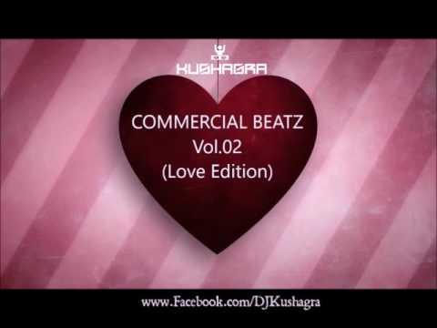 Tera Hone Laga Hoon (Atif Aslam) - Love Mix | DJ Kushagra | Commercial Beatz Vol.02 (Love Edition)|