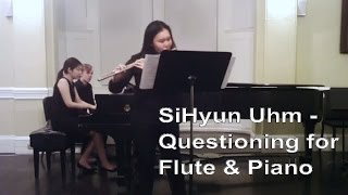 SiHyun Uhm - Questioning for Flute & Piano