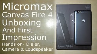 Micromax Canvas Fire 4 Unboxing amp First Impression Hands on Camera Loudspeaker amp Dialer