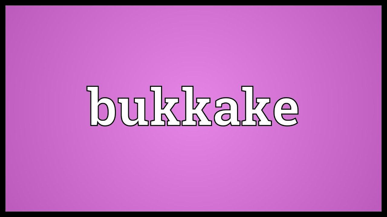 What is the meaning of bukkake