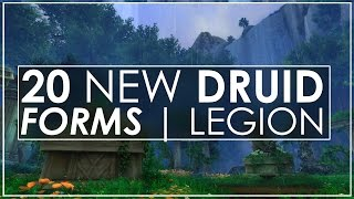 WoW Legion: 20 New & Updated Druid Forms - All Races + Artifact Weapon Variants