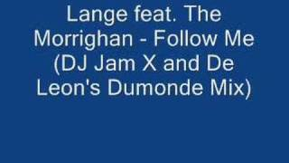 Lange feat. The Morrighan - Follow me (DJ Jam X and De Leon