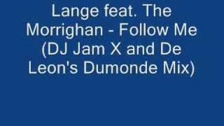 Lange feat. The Morrighan - Follow me (DJ Jam X and De Leon'