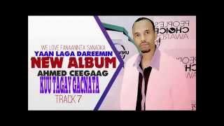 Ahmed Ceegaag 2014 Yaan Laga Dareemin Track 7 Taagay Gacanta