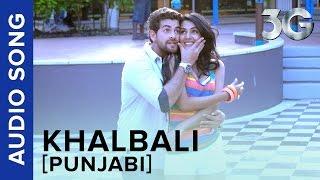Khalbali (Punjabi Version) | 3G | Neil Nitin Mukesh & Sonal Chauhan