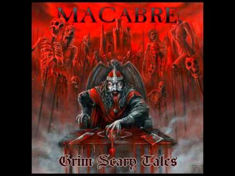 Macabre   Grim Scary Tales  2011 Full album